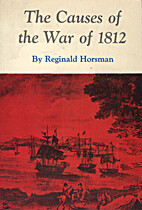 The causes of the War of 1812 by Reginald…