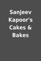 Sanjeev Kapoor's Cakes & Bakes