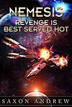 Nemesis: Revenge is Best Served Hot by Saxon…