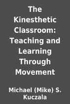 The Kinesthetic Classroom: Teaching and…