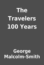 The Travelers 100 Years by George…