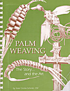 Palm Weaving the Story & the Art by Sister…
