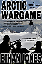 Arctic Wargame: A Justin Hall novel by Ethan…