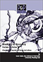 Working to Recovery: Victim to Victor III by…