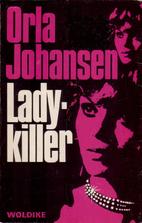 Ladykiller by Orla Johansen