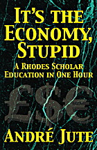 IT'S THE ECONOMY, STUPID a Rhodes Scholar…