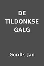 DE TILDONKSE GALG by Gordts Jan