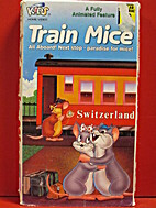 Train Mice {video recording} by Just for…
