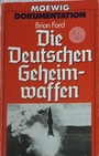 Die deutschen Geheimwaffen. ( Dokumentation). - Brian Ford