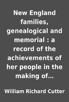 New England families, genealogical and…