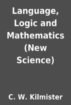 Language, Logic and Mathematics (New…