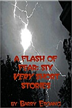 A Flash Of Fear: Six Very Short Stories by…