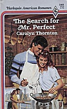 The Search for Mr. Perfect by Carolyn…