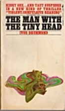 The Man with the Tiny Head by Ivor Drummond