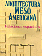 Arquitectura Mesoamericana/ Mesoamerican…