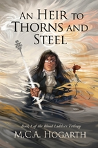 An Heir to Thorns and Steel by M. C. A.…