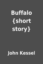 Buffalo {short story} by John Kessel
