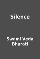 Silence by Swami Veda Bharati