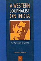 A Western Journalist on India by Franois…