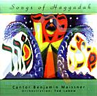 Songs of the Haggadah by Benjamin Z.…
