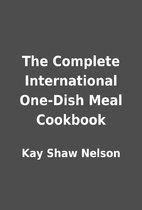 The Complete International One-Dish Meal…
