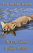 Fox in the Water (Fox Shorts 2) by Robin…