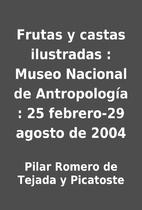 Frutas y castas ilustradas : Museo Nacional…