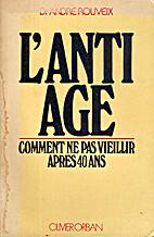 L'anti-âge: Comment ne pas vieillir après…