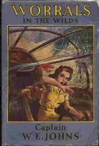 Worrals in the Wilds by Captain W E Johns