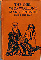The Girl Who Wouldn't Make Friends by Elsie…