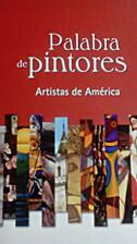 Palabra de Pintores: Artistas de América by…