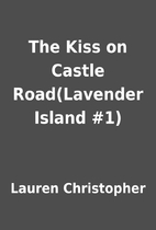 The Kiss on Castle Road(Lavender Island #1)…