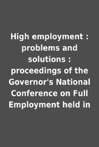 High employment : problems and solutions :…