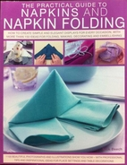 The Practical Guide to Napkins and Napkin…