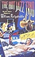 Hot Jazz Trio by William Kotzwinkle
