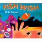 Fish Wish by Bob Barner