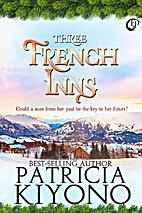 Three French Inns by Patricia Kiyono