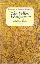 The Yellow Wallpaper and Other Stories…