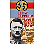 How Hitler Lost the War • VHS by Staff