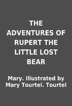 THE ADVENTURES OF RUPERT THE LITTLE LOST…