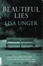 Beautiful Lies: A Novel by Lisa Unger