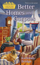 Better Homes And Corpses by Kathleen Bridge