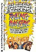The Spectacular Stinking Rolling Magazine…