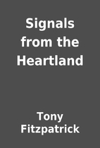 Signals from the Heartland by Tony…