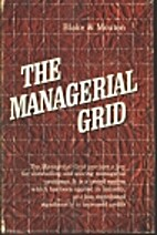 The Managerial Grid: Key Orientations For…