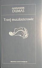 Trzej muszkieterowie by Alexandre Dumas