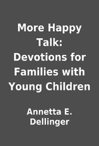 More Happy Talk: Devotions for Families with…