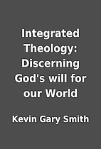 Integrated Theology: Discerning God's will…