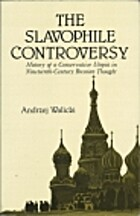 The Slavophile Controversy by Andrzej…