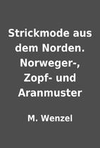Strickmode aus dem Norden. Norweger-, Zopf-…
